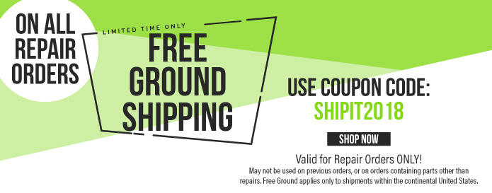Free ground Shipping on Repairs