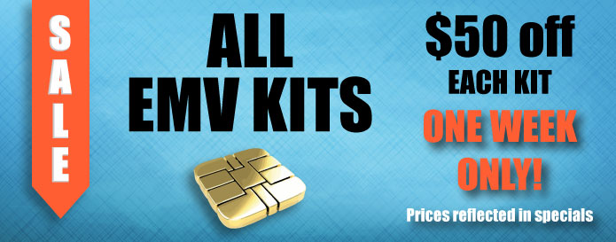 $50 off EMV Kits 1 Week Only!